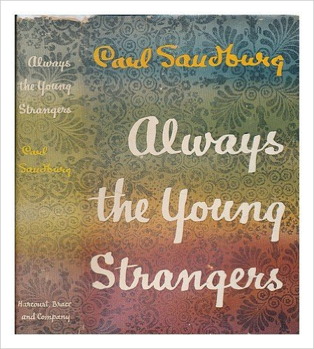 Always the Young Strangers (1953) by Carl Sandburg (Book jacket)